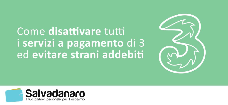 Disattivare tutti i servizi a pagamento di 3 Italia